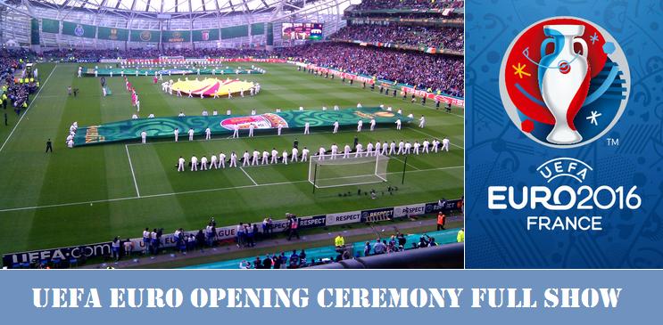 UEFA Euro 2016 Opening ceremony