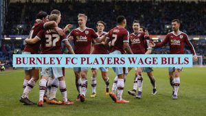 Burnley FC players salary 2018-19 (Latest signing & arrival)