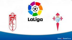 Celta Vigo vs Granada match live streaming