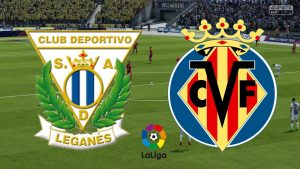 Leganes vs Villarreal match live streaming