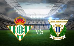 Real Betis vs Leganes match live streaming