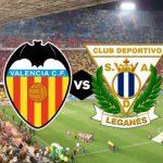 Valencia vs Leganes match live streaming