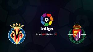 Villarreal vs Real Valladolid match live streaming