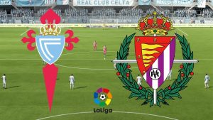 Celta Vigo vs Valladolid match live streaming