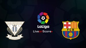 Leganes vs Barcelona match live streaming