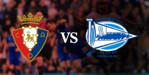 Osasuna vs Alaves match live streaming