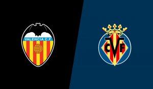 Valencia Vs Villarreal match live streaming