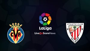Villarreal vs Athletic Bilbao match live streaming