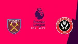 West Ham vs Sheffield Utd match live streaming